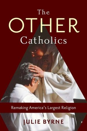 The Other Catholics: Remaking America's Largest Religion