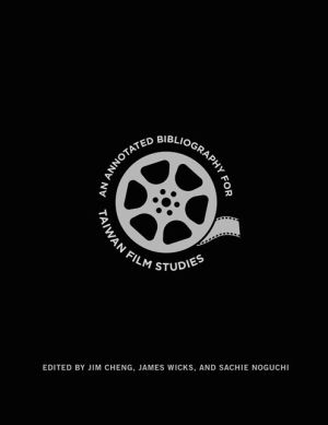 An Annotated Bibliography for Taiwan Film Studies
