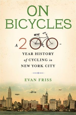 Book On Bicycles: A 200-Year History of Cycling in New York City