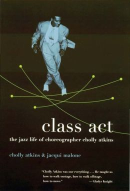 Class Act: The Jazz Life of Choreographer Cholly Atkins