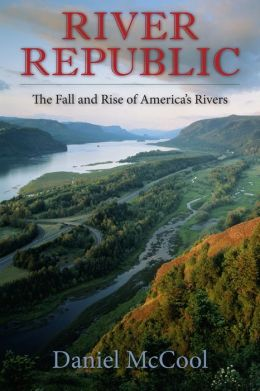 River Republic: The Fall and Rise of America's Rivers