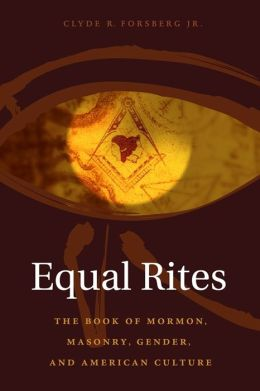 Equal Rites: The Book of Mormon, Masonry, Gender, and American Culture