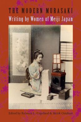 The Modern Murasaki: Writing by Women of Meiji Japan