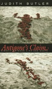Antigone's Claim: Kinship Between Life and Death