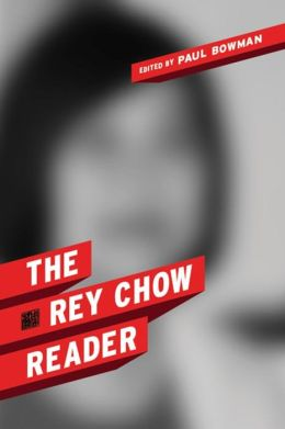 The Rey Chow Reader