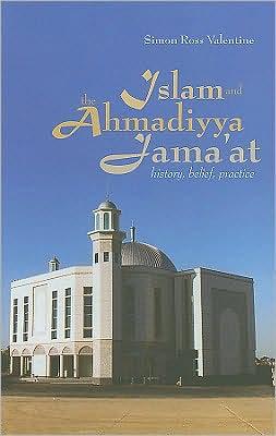 Islam and the Ahmadiyya Jama'at: History, Belief, Practice