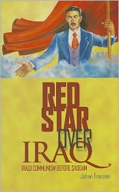 Red Star Over Iraq: Iraqi Communism Before Saddam