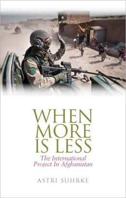 When More Is Less: The International Project in Afghanistan