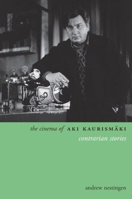 The Cinema of Aki Kaurismäki: Contrarian Stories