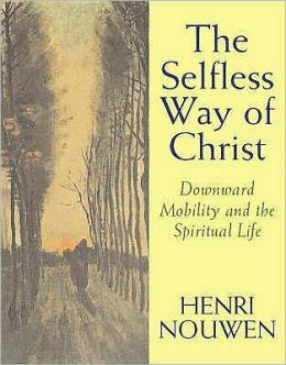 The Selfless Way of Christ: Downward Mobility and the Spiritual Life