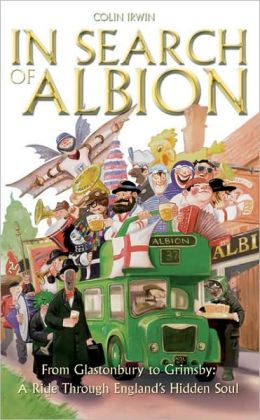 In Search of Albion: From Cornwall to Cumbria: A Ride Through England's Hidden Soul