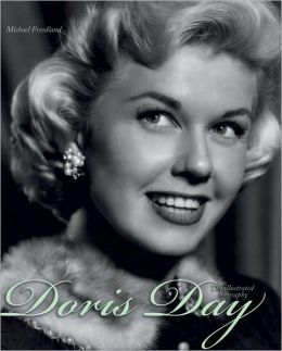 Doris Day: The Illustrated Biography