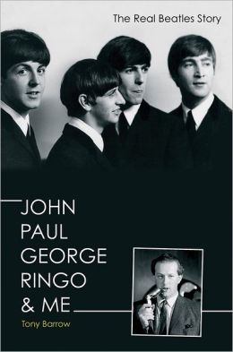 John Paul George Ringo & Me: The Real Beatles Story