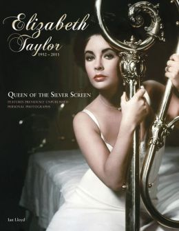 Elizabeth Taylor (1932-2011): Queen of the Silver Screen
