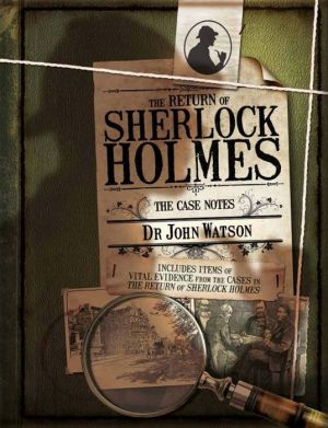 The Return of Sherlock Holmes: The Case Notes