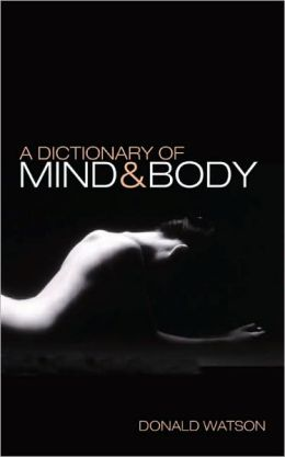A Dictionary of Mind and Body