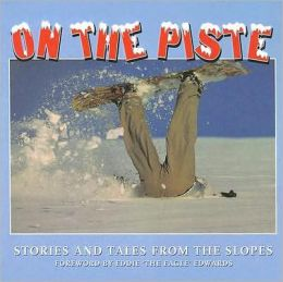On the Piste: Stories from the Slopes