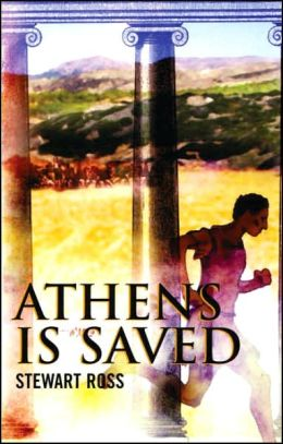 Athens Is Saved!: The First Marathon