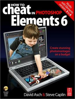 How to Cheat in Photoshop Elements 6: Create stunning photomontages on a budget