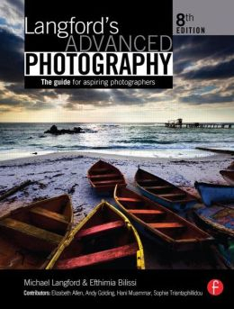 Langford's Advanced Photography: The Guide for Aspiring Photographers