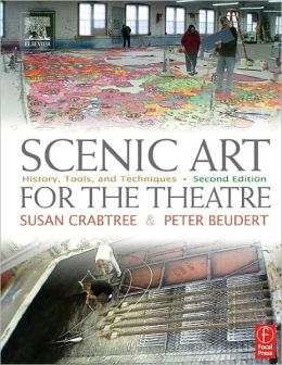 Scenic Art for the Theatre: History, Tools, and Techniques