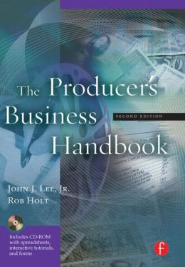The Producer's Business Handbook: The Roadmap for the Balanced Film Producer