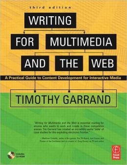Writing for Multimedia and Web, 3E: Content Development for Bloggers and Professionals