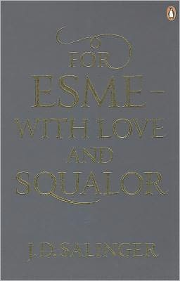 For Esme, with Love and Squalor