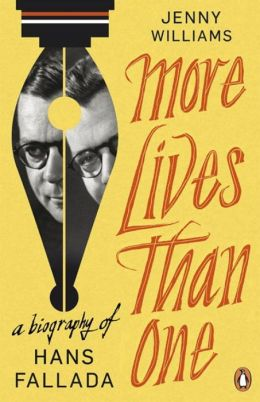 More Lives Than One: A Biography of Hans Fallada. Jenny Williams