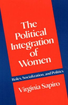 The Political Integration of Women: Roles, Socialization, and Politics