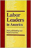 Labor Leaders in America