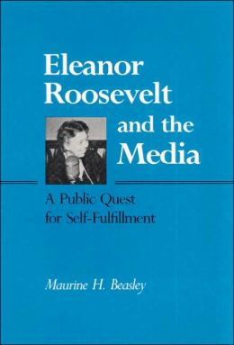 Eleanor Roosevelt And The Media: A Public Quest For Self-Fulfillment