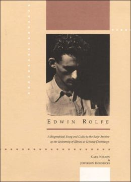 Edwin Rolfe: A Biographical Essay And Guide To The Rolfe Archive At The University Of Illinois At Urbana-Champaign