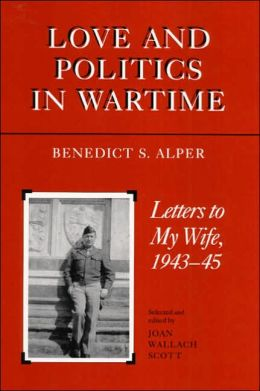 Love and Politics in Wartime: Letters to My Wife, 1943-45
