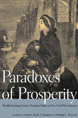 Paradoxes of Prosperity: Wealth Seeking in Pre-Civil War America