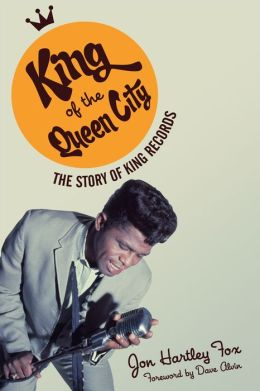 King of the Queen City: The Story of King Records