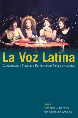 La Voz Latina: Contemporary Plays and Performance Pieces by Latinas