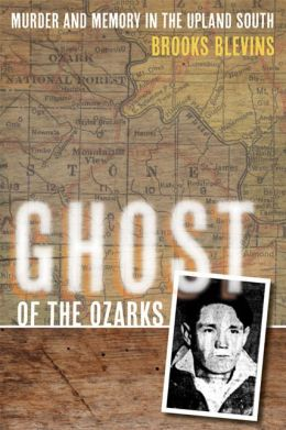 ghost of the ozarks murder and memory in the upland south