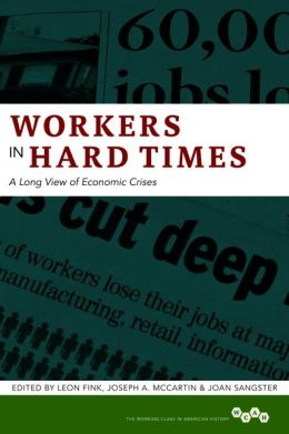 Workers in Hard Times: A Long View of Economic Crises