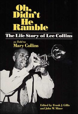 Oh, Didn't He Ramble: The Life Story of Lee Collins as Told to Mary Collins