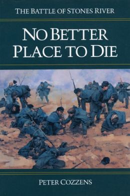 No Better Place to Die: The Battle of Stones River