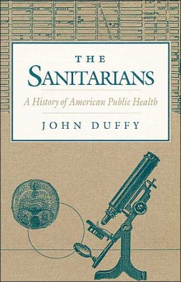 Sanitarians: A History of American Public Health