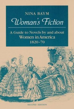 Woman's Fiction: A Guide to Novels by and About Women in America 1820-70