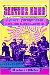 Sixties Rock: Garage, Psychedelic and Other Satisfactions
