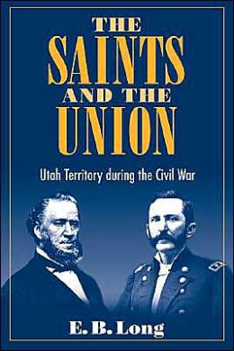 Saints and the Union: Utah Territory During the Civil War