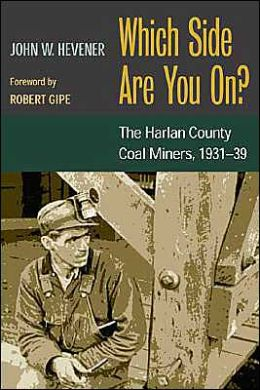 Which Side Are You On?: The Harlan County Coal Miners, 1931-39