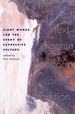 Eight Words for the Study of Expressive Culture