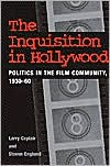 The Inquisition in Hollywood: Politics in the Film Community, 1930-1960
