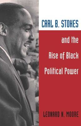 Carl B. Stokes and the Rise of Black Political Power