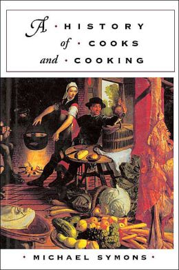 History of Cooks and Cooking